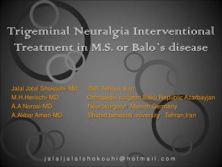 Trigeminal Neuralgia Interventional Treatment in M.S. or  Balo`s  disease