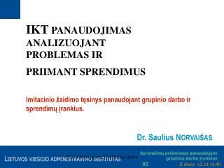 Dr. Saulius N ORVAIŠAS