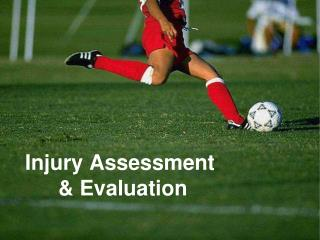 Injury Assessment  & Evaluation