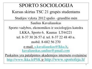Saulius Kavaliauskas Sporto vadybos, ekonomikos ir sociologijos katedra