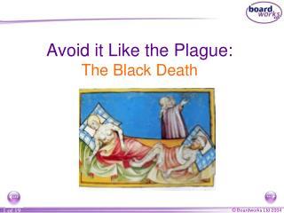 Avoid it Like the Plague: The Black Death