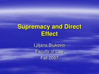 Supremacy and Direct Effect