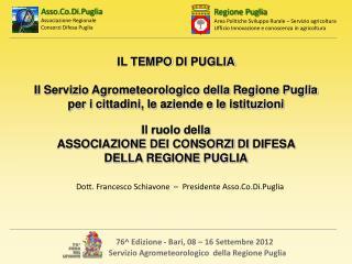 IL TEMPO  DI  PUGLIA Il Servizio Agrometeorologico della Regione Puglia
