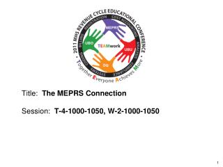 Title:  The MEPRS Connection  Session:  T-4-1000-1050, W-2-1000-1050