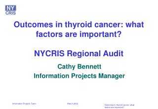 Outcomes in thyroid cancer: what factors are important? NYCRIS Regional Audit