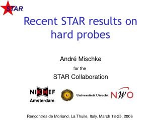 Andr é  Mischke for the STAR Collaboration