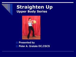 Straighten Up Upper Body Series