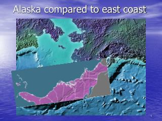 Alaska compared to east coast