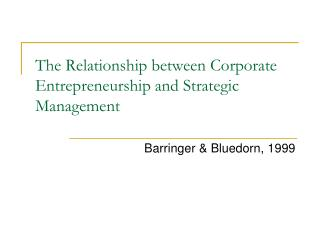 The Relationship between Corporate Entrepreneurship and Strategic Management