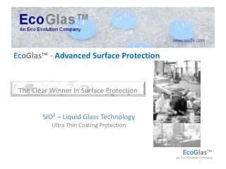 Eco Glas ™  -  Advanced Surface Protection