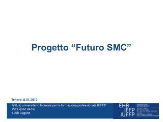 """Progetto """"Futuro SMC"""""""