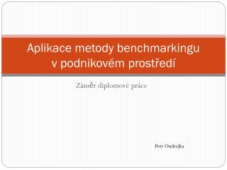 Aplikace metody benchmarkingu vpodnikovém prostředí