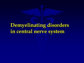 Demyelinating disorders in central nerve system