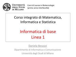 Corso integrato di Matematica, Informatica e Statistica Informatica di base Linea 1