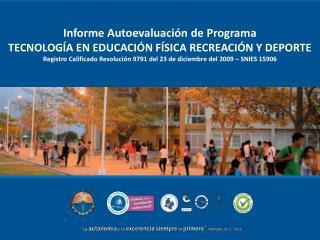 Informe Autoevaluación de Programa  TECNOLOGÍA EN EDUCACIÓN FÍSICA RECREACIÓN Y DEPORTE
