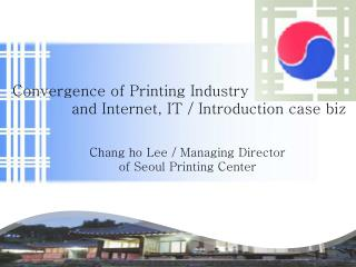 Convergence of Printing Industry             and Internet, IT
