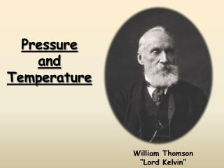 Pressure  and  Temperature