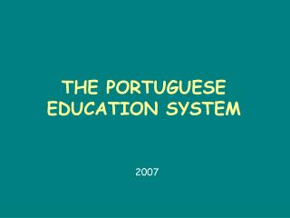 THE PORTUGUESE EDUCATION SYSTEM