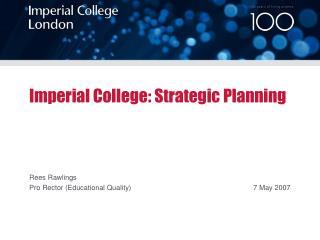 Imperial College: Strategic Planning