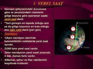 1. YEREL SAAT