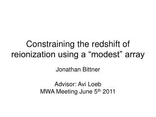 """Constraining the redshift of reionization using a """"modest"""" array"""