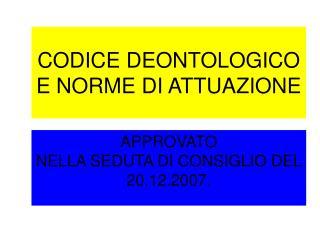 CODICE DEONTOLOGICO E NORME DI ATTUAZIONE