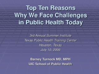 Top Ten Reasons Why We Face Challenges in Public Health Today