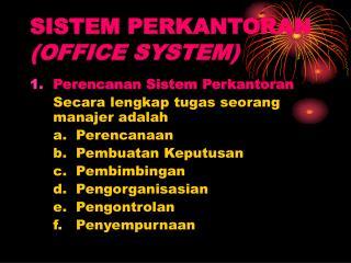 SISTEM PERKANTORAN (OFFICE SYSTEM)