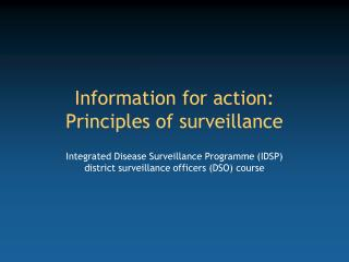 Information for action: Principles of surveillance