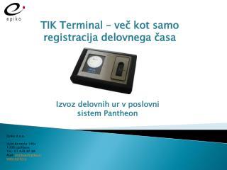 TIK Terminal – več kot samo registracija delovnega časa