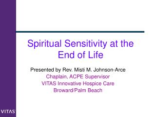 Spiritual Sensitivity at the End of Life