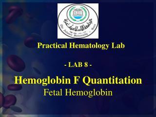Hemoglobin F Quantitation Fetal Hemoglobin