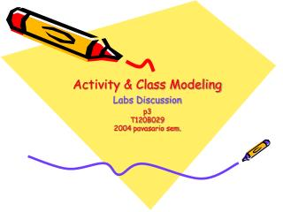 Activity & Class Modeling Labs Discussion p3 T120B029 200 4  pavasario sem.