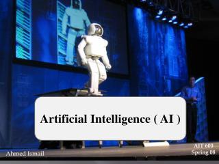 Artificial Intelligence ( AI )