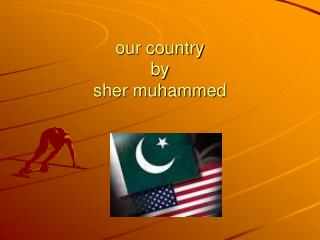 our country by sher muhammed