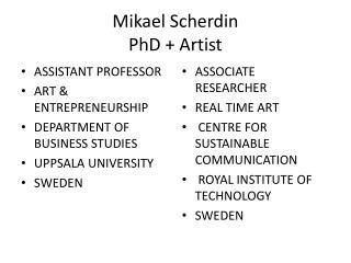 Mikael  Scherdin PhD + Artist