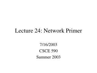 Lecture 24:  Network Primer