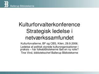 Kulturforvalterkonference Strategisk ledelse i netværkssamfundet