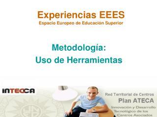 Experiencias EEES  Espacio Europeo de Educaci�n Superior