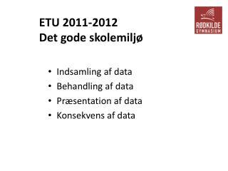 ETU 2011-2012 Det gode skolemiljø