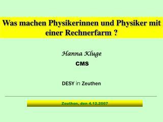 Hanna Kluge CMS DESY  in  Zeuthen