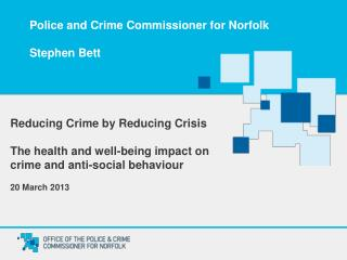 Police and Crime Commissioner for Norfolk Stephen Bett