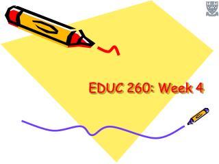 EDUC 260: Week 4