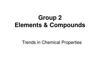 Group 2  Elements & Compounds