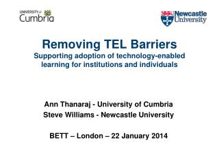 Ann Thanaraj - University of Cumbria Steve Williams -  Newcastle University