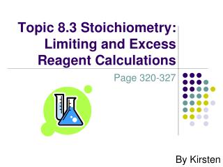 Topic 8.3 Stoichiometry:  Limiting and Excess Reagent Calculations