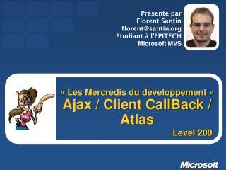 «Les Mercredis du développement» Ajax / Client CallBack / Atlas
