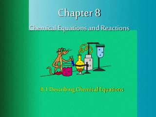 Chapter 8 Chemical Equations and Reactions