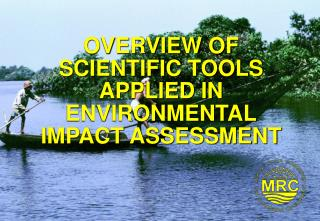 OVERVIEW OF SCIENTIFIC TOOLS APPLIED IN ENVIRONMENTAL IMPACT ASSESSMENT