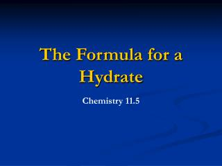 The Formula for a Hydrate